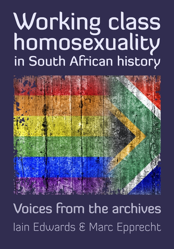Working Class Homosexuality In South African History 5 Inch 2020 02 28 01